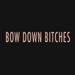 BOW DOWN BITCHES - DeinDesign